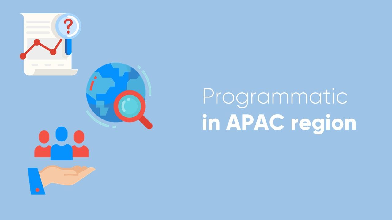 Programmatic in APAC region