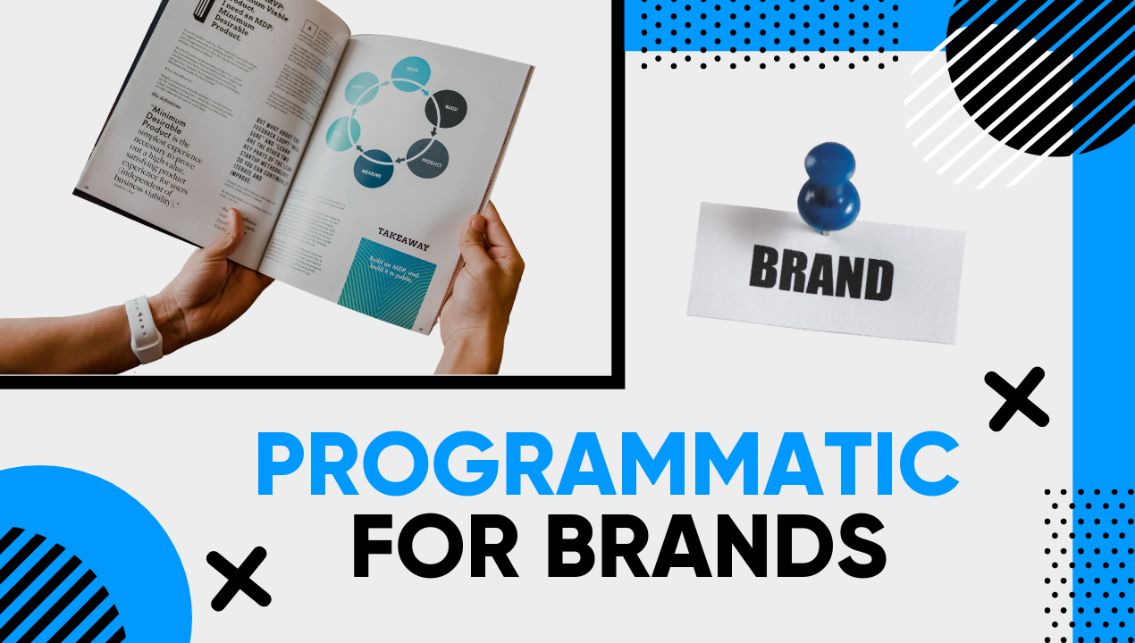 Programmatic for Brands: how to take advantage of it?
