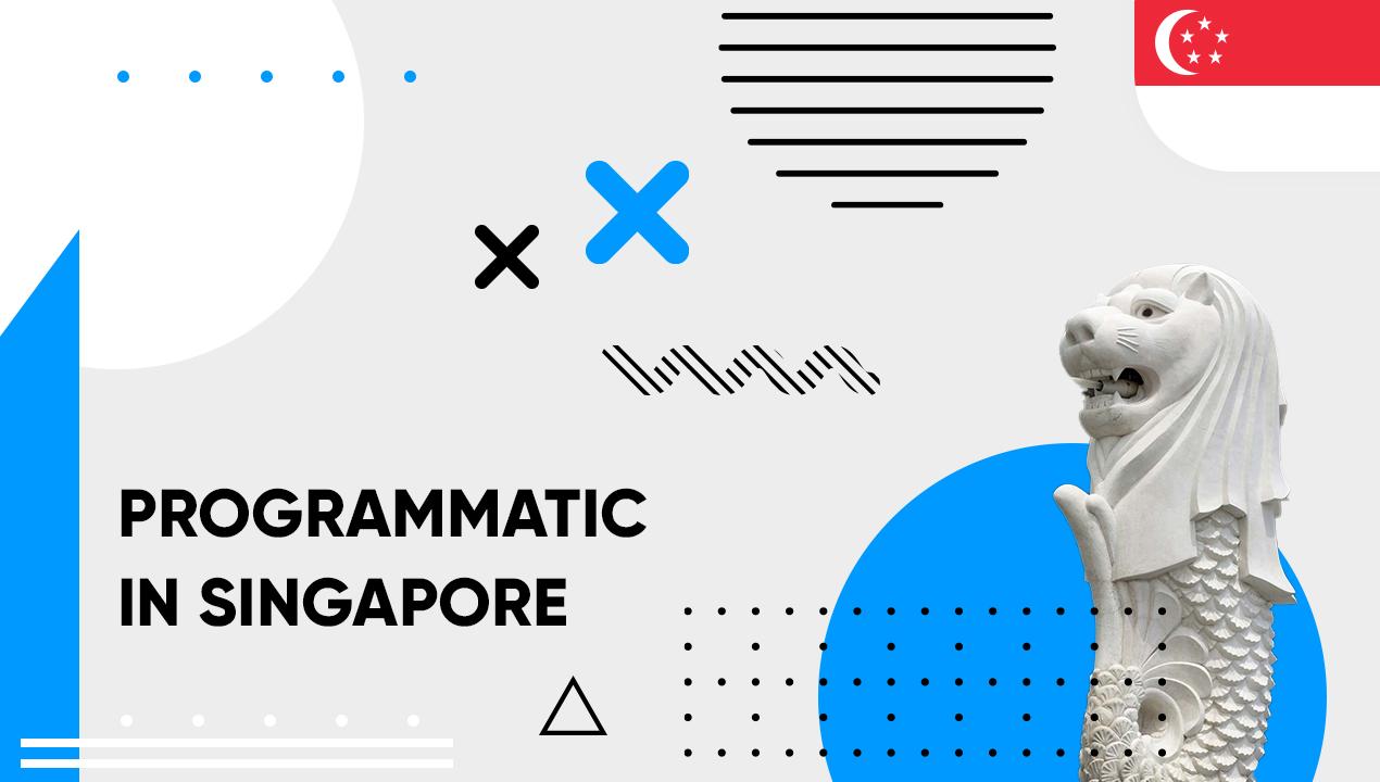 Programmatic in Singapore
