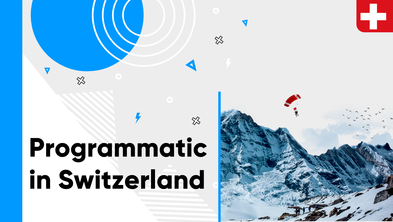 Programmatic in Switzerland