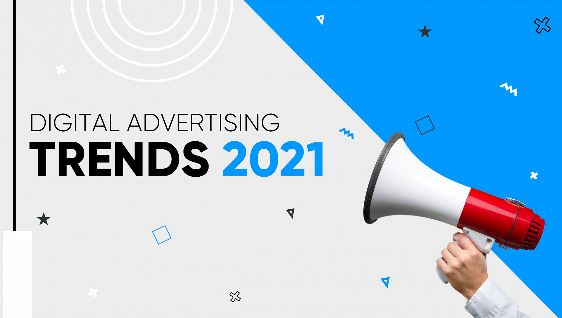Digital Advertising Trends for 2021